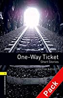 One-way Ticket (Oxford Bookworms Library) CD Pack