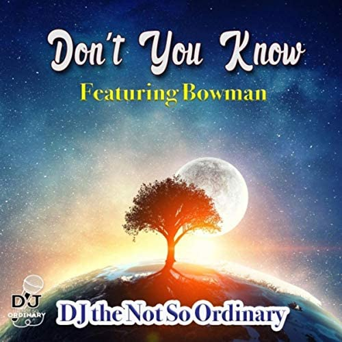 DJ the Not So Ordinary feat. Bowman