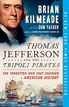 Thomas Jefferson and the Tripoli Pirates: The Forgotten War That Changed American History by [Brian Kilmeade, Don Yaeger]