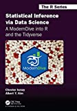 Statistical Inference via Data Science: A ModernDive into R and the Tidyverse (Chapman & Hall/CRC The R Series)