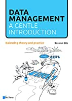 Data Management: A Gentle Introduction; Balancing Theory and Practice