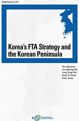 Korea's FTA Strategy and the Korean Peninsula (English Edition)