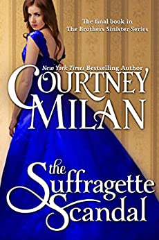 The Suffragette Scandal (The Brothers Sinister Book 4) by [Courtney Milan]