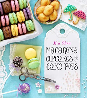 Macarons, Cupcakes & Cake Pops by Sterling