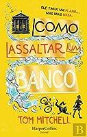 Como Assaltar um Banco (Portuguese Edition)