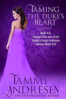 Taming the Duke's Heart: Taming a Duke's Heart Books 4-6 by [Tammy Andresen]