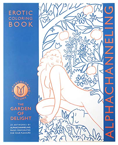 ALPHACOLORING - EROTIC COLORING BOOK VOLUME 1 - THE GARDEN OF DELIGHTS- ALPHACHANNELING