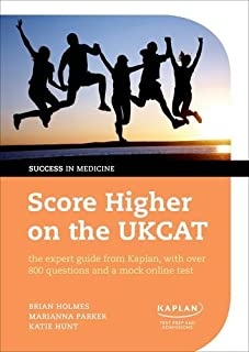 Score Higher on the UKCAT: The Expert Guide from Kaplan, with Over 800 Questions and a Mock Online Test