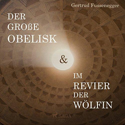 Der große Obelisk & Im Revier der Wölfin Titelbild