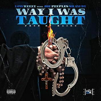 Way I Was Taught (feat. Joe Peeples Shawdy)