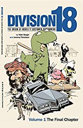 Division 18: The Union of Novelty Costumed Performers: Volume 1: The Final Chapter