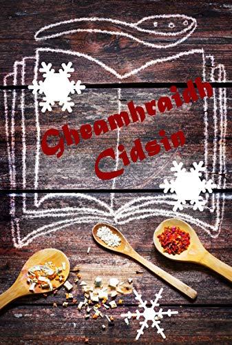 Gheamhraidh Cidsin: 600 reasabaidhean airson càin bhon Waterkant (Scots Gaelic Edition)