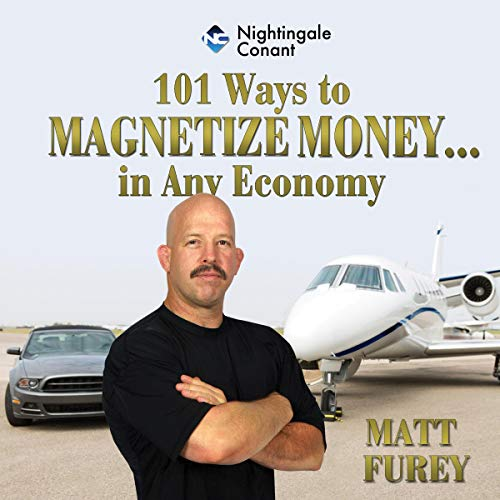 Couverture de 101 Ways to Magnetize Money...in Any Economy