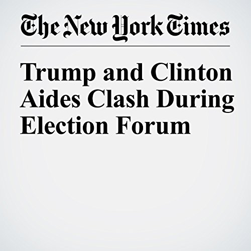 Trump and Clinton Aides Clash During Election Forum cover art