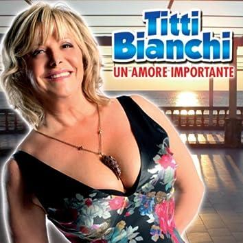 Titti Bianchi: Un amore importante
