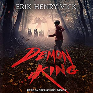 Demon King                   By:                                                                                                                                 Erik Henry Vick                               Narrated by:                                                                                                                                 Stephen Bel Davies                      Length: 12 hrs and 41 mins     46 ratings     Overall 4.0