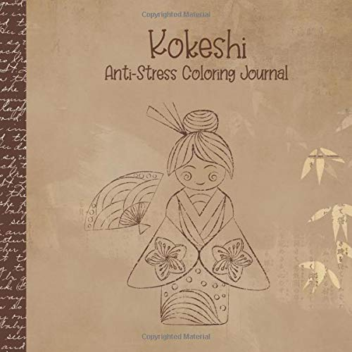 Kokeshi - Anti-Stress Coloring Journal: Kokeshi Dolls to color in while you journal your way to relaxation - Beautiful Vintage Cover