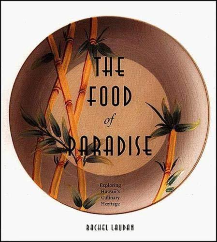 The Food of Paradise: Exploring Hawaii's Culinary Heritage (Kolowalu Books (Paperback))