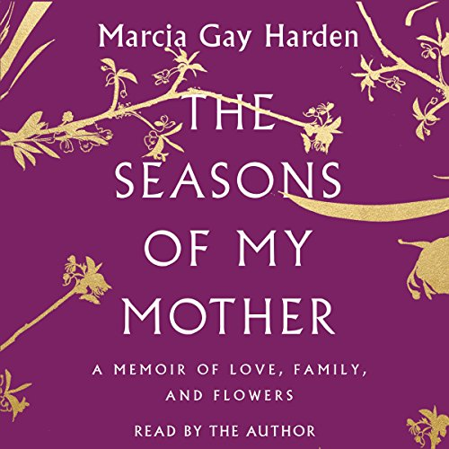 The Seasons of My Mother Audiobook By Marcia Gay Harden cover art