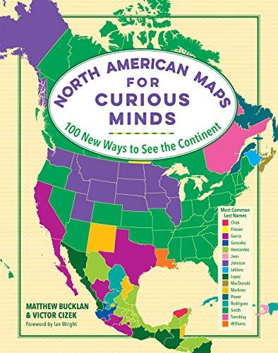 [画像:North American Maps for Curious Minds: 100 New Ways to See the Continent]