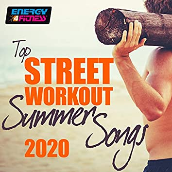 Top Street Workout Summer Songs 2020 (15 Tracks Non-Stop Mixed Compilation for Fitness & Workout - 128 Bpm)