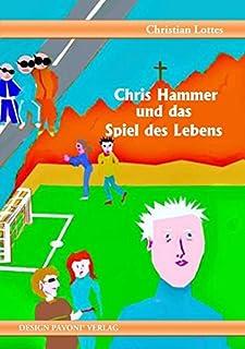 Chris Hammer und sein Spiel des Lebens