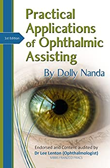 Practical Applications of Ophthalmic Assisting: A Step by Step Guide by [Dolly Nanda]