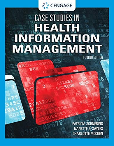 Compare Textbook Prices for Case Studies in Health Information Management 4 Edition ISBN 9780357506196 by Schnering, Patricia,Sayles, Nanette B.,McCuen, Charlotte