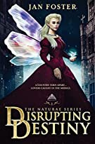 Disrupting Destiny: Forever isn't certain - trust no-one...: 1 (The Naturae Series)