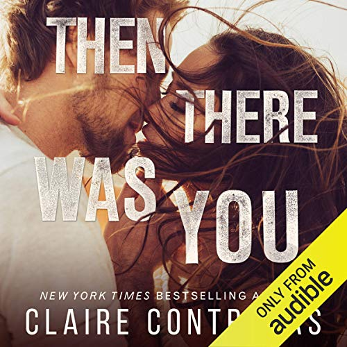 Then There Was You                   Written by:                                                                                                                                 Claire Contreras                               Narrated by:                                                                                                                                 Eric Yves Garcia,                                                                                        Virginia Rose                      Length: 7 hrs and 21 mins     1 rating     Overall 5.0