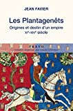 Les Plantagenêts - Origines et destin d'un empire (XIe-XIVe siècle) - Editions Tallandier - 03/09/2015