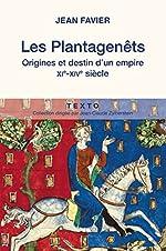 Les Plantagenêts - Origines et destin d'un empire (XIe-XIVe siècle) de Jean Favier
