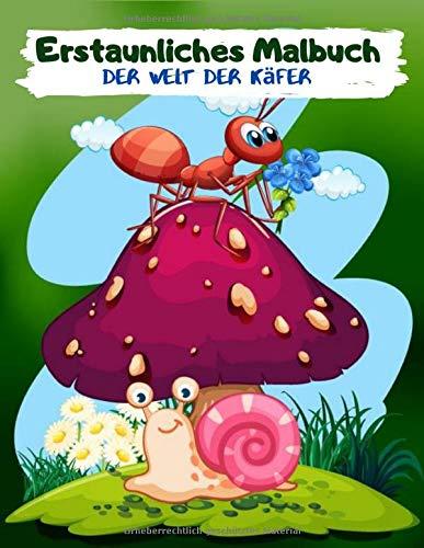 Erstaunliches Malbuch der Welt der Käfer: 50 Einzelseiten Größe 8,5 x 11 Zoll. Aufgabenbücher für Jungen und Mädchen im Alter von 2-8 Jahren mit lustigen Malvorlagen (Malbuch für Insekten) (Band 10)