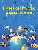 Países del mundo: capitales y banderas: Todo lo que necesitas aprender sobre los países, capitales y banderas, continentes, zonas, poblaciones, idiomas y monedas.