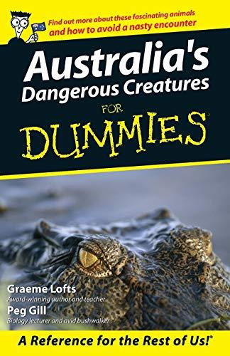 AUSTRALIA\'S DANGEROUS CREATURES FOR DUMMIES (For Dummies Series)