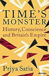 Time\'s Monster: History, Conscience and Britain\'s Empire (English Edition)