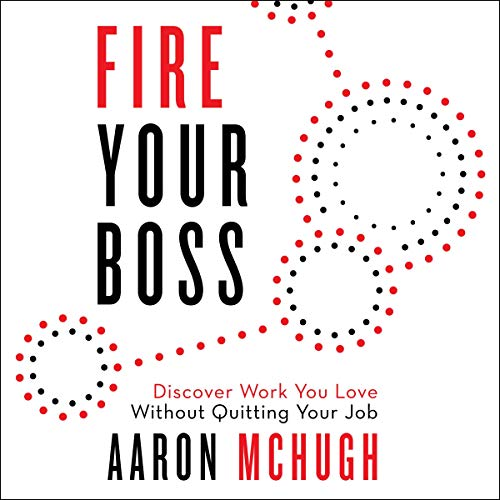 Fire Your Boss Audiobook By Aaron McHugh cover art