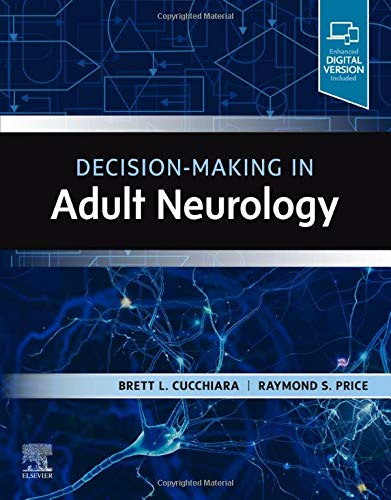Compare Textbook Prices for Decision-Making in Adult Neurology 1 Edition ISBN 9780323635837 by Cucchiara MD, Brett,Price MD, Raymond S.