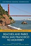 Beaches and Parks from San Francisco to Monterey: Counties Included: Marin, San Francisco, San Mateo, Santa Cruz, Monterey (Volume 4) (Experience the California Coast)