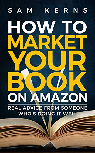 How To Market Your Book On Amazon by Kerns, Sam ebook deal