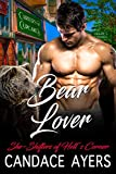 Bear Lover: Shifter Romance (She-Shifters of Hell's Corner Book 6)