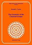 THE GEOMETRY OF THE CLASSICAL GROUPS: v. 9 (Sigma Series in Pure Mathematics)