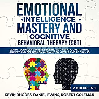 Emotional Intelligence Mastery and Cognitive Behavioral Therapy (CBT) (2 Books in 1) audiobook cover art