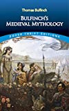 Bulfinch's Medieval Mythology (Dover Thrift Editions)