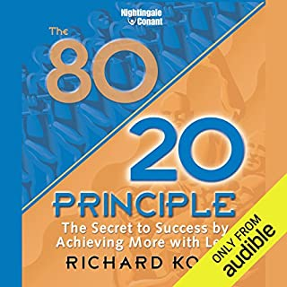The 80/20 Principle     The Secret to Success by Achieving More with Less              Written by:                                                                                                                                 Richard Koch                               Narrated by:                                                                                                                                 Richard Koch                      Length: 6 hrs and 47 mins     40 ratings     Overall 4.4