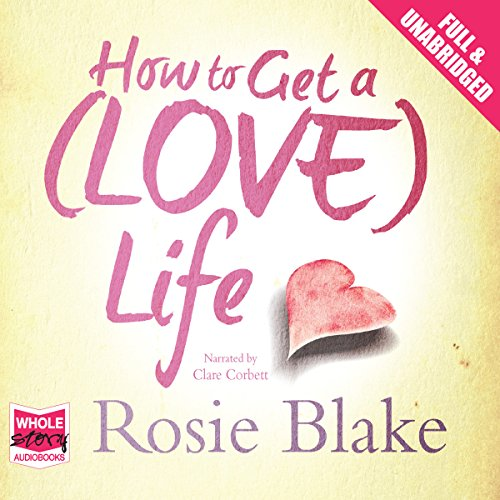 How to Get a (Love) Life audiobook cover art