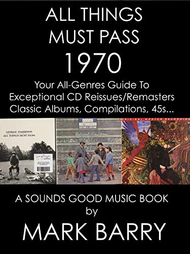 ALL THINGS MUST PASS - 1970 - Your All-Genres Guide To The Best CD Reissues & Remasters... (Sounds Good Music Book)