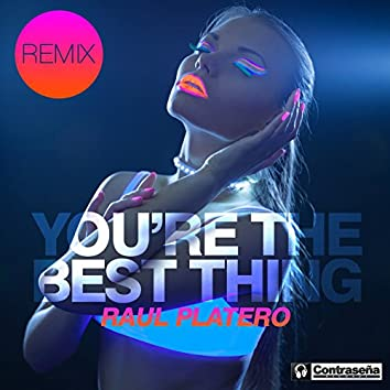 You're the Best Thing (Remix)