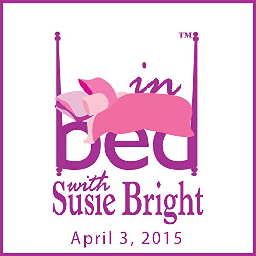 In Bed with Susie Bright 653: Peyote, Gay Wedding Cakes, and Who Gets Laid in Indiana cover art