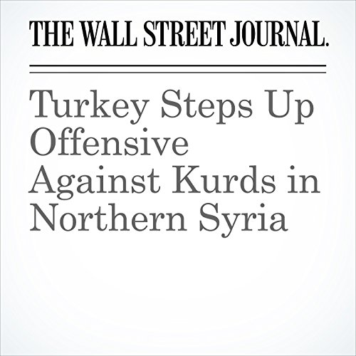 Turkey Steps Up Offensive Against Kurds in Northern Syria copertina
